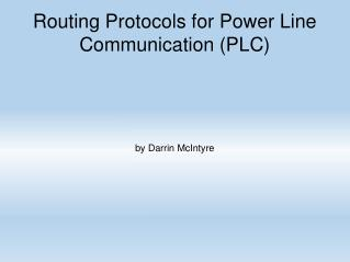 Routing Protocols for Power Line Communication (PLC)