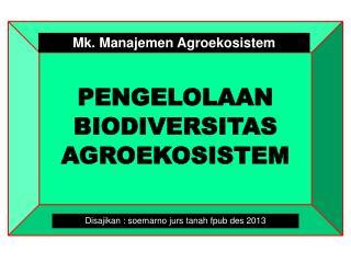 PENGELOLAAN BIODIVERSITAS   AGROEKOSISTEM
