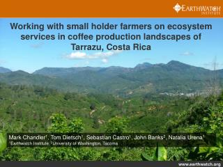 Working with small holder farmers on ecosystem  services  in coffee  production landscapes of  Tarrazu , Costa  Rica