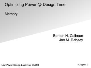 Optimizing Power @ Design Time Memory