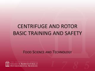 CENTRIFUGE AND ROTOR  BASIC TRAINING AND SAFETY