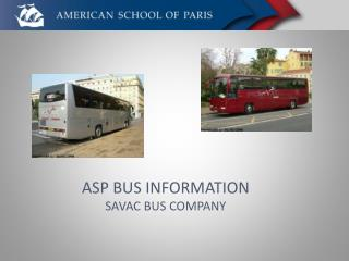 ASP BUS INFORMATION SAVAC  BUS COMPANY