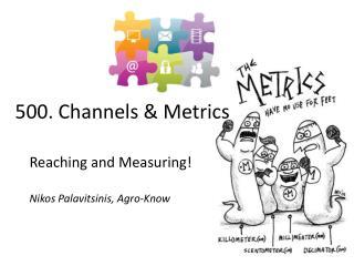 5 00. Channels & Metrics