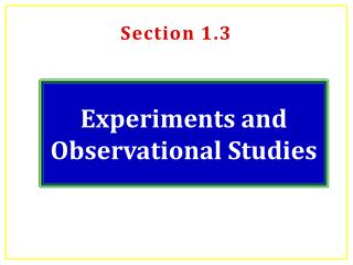 Experiments and Observational Studies