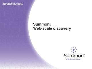 Summon: Web-scale discovery