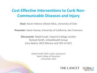 Cost -Effective Interventions  to Curb  Non- C ommunicable  Diseases and  Injury Chair:  Karen-Helene  Ulltveit -Moe, U