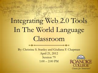 Integrating Web 2.0  Tools  I n The  World Language  Classroom