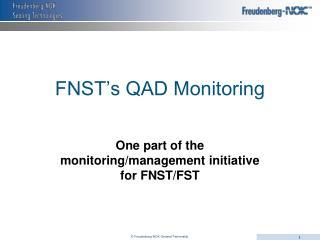 FNST's QAD Monitoring
