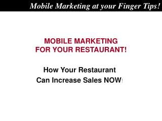 MOBILE MARKETING FOR YOUR RESTAURANT!