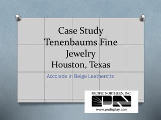 Case Study Tenenbaums  Fine Jewelry Houston, Texas