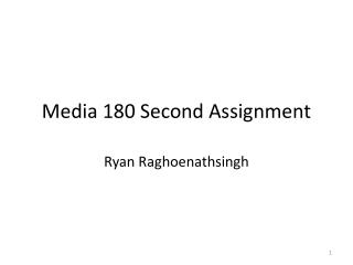 Media 180 Second Assignment