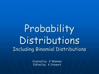 Probability Distributions Including Binomial Distributions