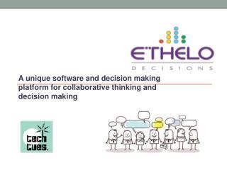 A unique software and decision making platform for collaborative thinking and decision making