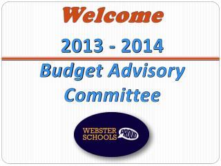 2013 - 2014  Budget Advisory Committee