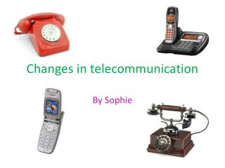 Changes in telecommunication