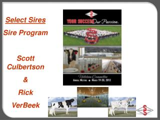 Select Sires Sire Program Scott Culbertson & Rick  VerBeek