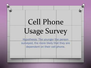 Cell Phone Usage Survey