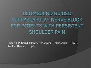 ultrasound-guided suprascapular nerve block for patients with persistent shoulder pain