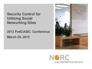 Security Control for Utilizing Social Networking Sites 2012 FedCASIC  Conference March 29, 2012