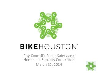 City Council's Public Safety and Homeland Security Committee March 25, 2014