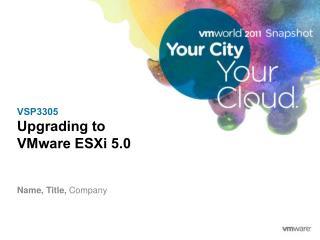 VSP3305 Upgrading to  VMware  ESXi  5.0