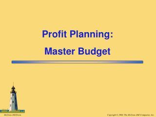 Profit Planning: Master Budget