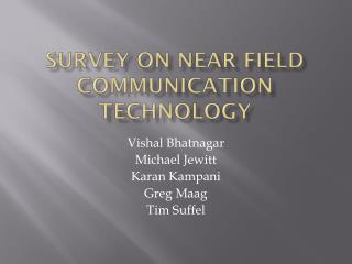 Survey on Near Field Communication Technology