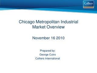 Chicago Metropolitan Industrial  Market Overview November 16 2010
