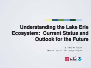 Understanding the Lake Erie Ecosystem:  Current Status and Outlook for the Future