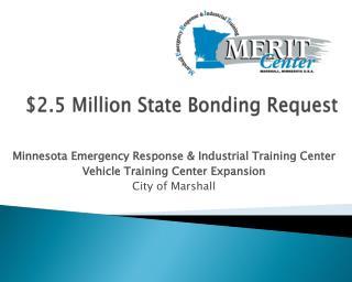 $2.5 Million State Bonding Request