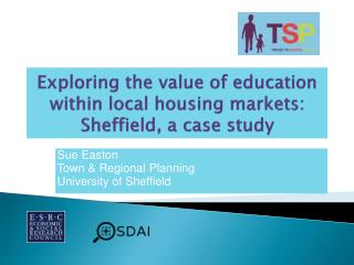 Exploring the value of education within local housing markets: Sheffield, a case study