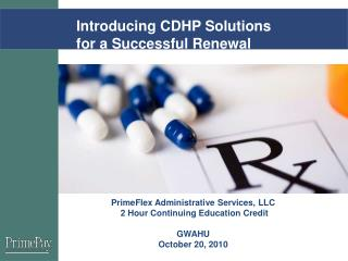 Introducing CDHP Solutions                    for a Successful Renewal