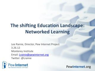 The shifting Education Landscape:  Networked Learning