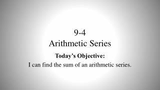9-4 Arithmetic  Series