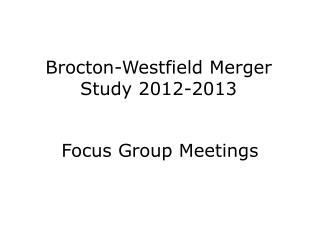 Brocton-Westfield Merger Study 2012-2013