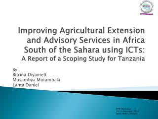 Improving Agricultural Extension and Advisory Services in Africa South of the Sahara using ICTs: A Report of a Scoping