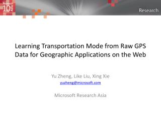 Learning Transportation Mode from Raw GPS Data for Geographic Applications on the Web