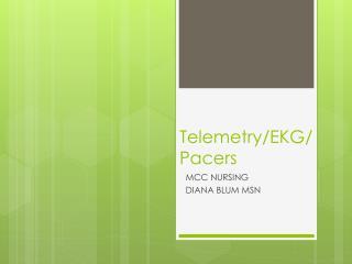 Telemetry/EKG/Pacers