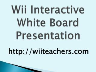 Wii  Interactive White Board Presentation