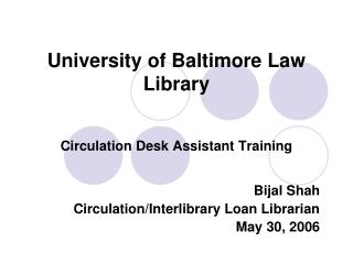 University of Baltimore Law Library Circulation Desk Assistant Training
