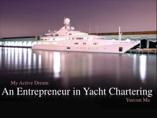 An Entrepreneur in Yacht Charter Business