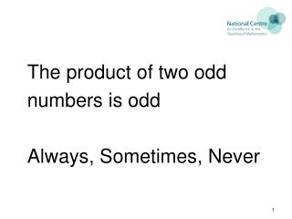 The product of two odd numbers is odd Always, Sometimes, Never