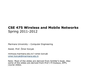 CSE 475  Wireless and  Mobile Networks Spring 2011-2012
