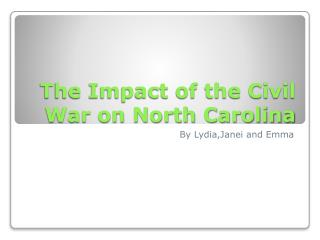 The Impact of the Civil War on North Carolina
