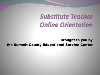 Substitute Teacher  Online Orientation