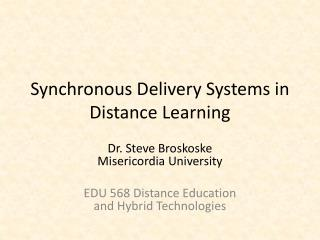 Synchronous Delivery Systems in Distance Learning