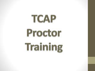 TCAP Proctor Training