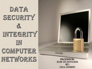 Data Security  &  Integrity IN COMPUTER Networks