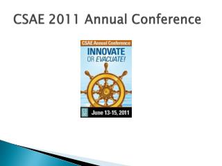 CSAE 2011 Annual Conference
