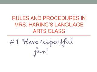 Rules and Procedures in Mrs. Haring's Language arts class